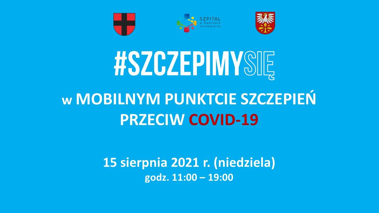 15 sierpnia 2021 roku zapraszamy do Mobilnego Punktu Szczepień w Dąbrowie Tarnowskiej